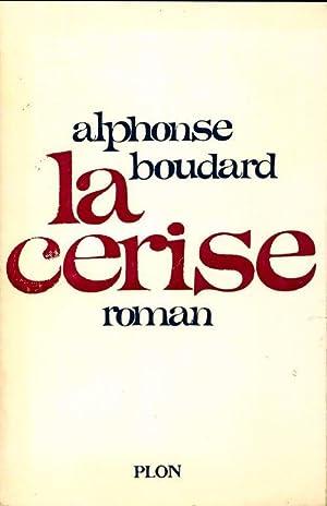 La cerise - Alphonse Boudard: Alphonse Boudard