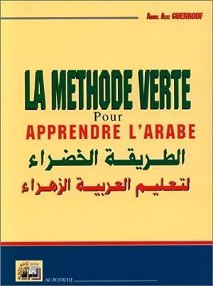La méthode verte pour apprendre l'arabe -: Abdel Aziz Guerrouf