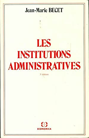 Les institutions administratives - Jean-Marie Becet