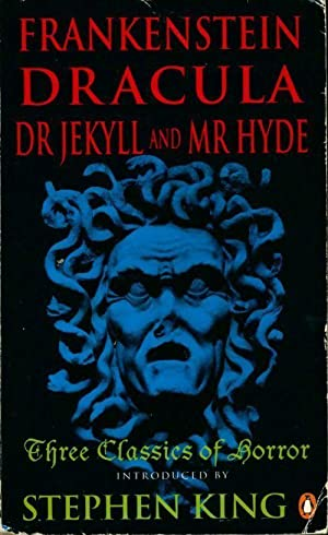 Three classics of horror : Frankenstein / Dracula / Dr. Jekyll and mr. Hyde - Collectif