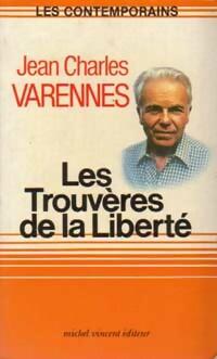 Les trouvères de la liberté - Jean: Jean Charles Varennes