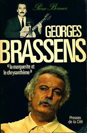 Georges Brassens. La marguerite et le chrysanthème: Pierre Berruer