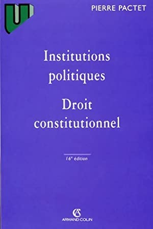 Institutions politiques, droit constitutionnel - Pierre Pactet