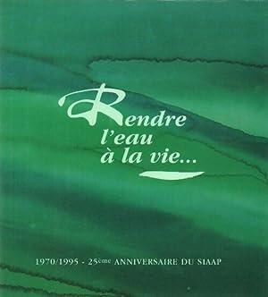 Rendre l'eau à la vie. 1970/1995 25e: Maurice Frantz Pointeau
