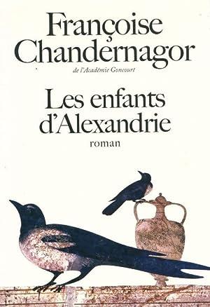 Les enfants d'Alexandrie - Françoise Chandernagor: Françoise Chandernagor