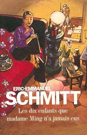 Les dix enfants que madame Ming n'a: Eric-Emmanuel Schmitt