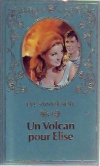 Un volcan pour Elise - Eve Saint-Benoît: Eve Saint-Benoît