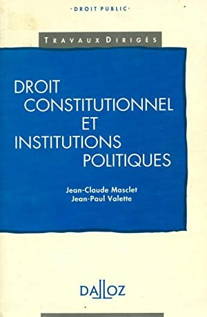 Droit constitutionnel et institutions politiques - Jean-Paul Valette