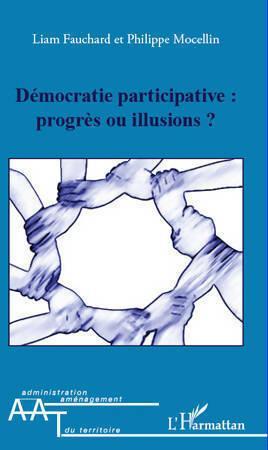 Démocratie participative : progrès ou illusions -: Liam Fauchard