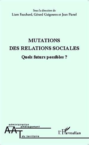 Mutations des relations sociales : Quels futurs: Liam Fauchard