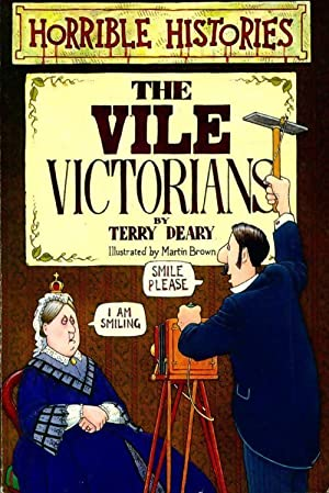 The vile victorians horrible histories - Terry Deary