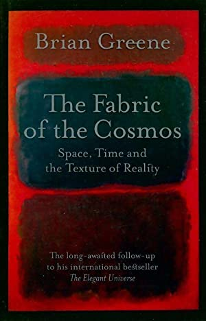 The fabric of the cosmos. Space time and the texture of reality - Brian Greene