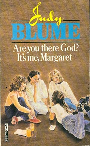 Are you there God ? It's me, Margaret - Judy Blume
