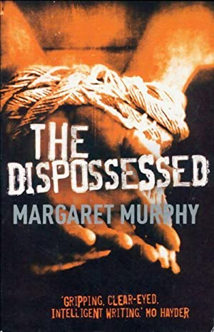 The dispossessed - Margaret Murphy