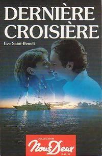 Dernière croisière - Eve Saint-Benoît: Eve Saint-Benoît