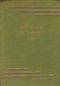 Le bossu Tome I - Paul Féval: Paul Féval