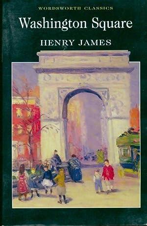 Washington Square - Henry James: Henry James