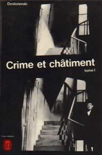 Crime et châtiment Tome I - Fedor: Fedor Dostoïevski