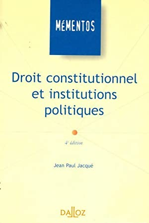 Droit constitutionnel et institutions politiques - Jean-Paul Jacqué