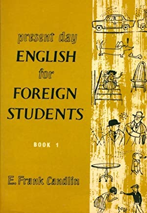 Present day English for foreign students book: E. Frank Candlin