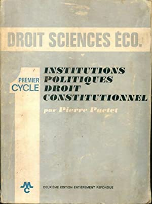 Institutions politiques / Droit constitutionnel - Pierre Pactet