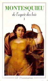 De l'esprit des lois Tome I -: Charles De Montesquieu