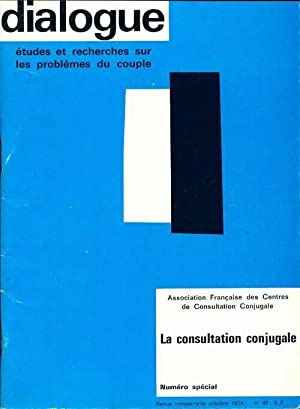Dialogue n°45 : La consultation conjugale - Collectif