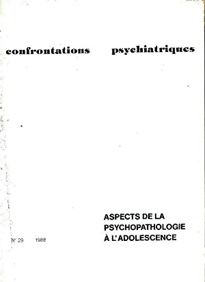 Confrontations psychiatriques n°29 : Aspects de la psychopathologie à l'adolescence - Collectif