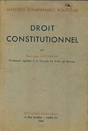 Droit constitutionnel - Georges Liet-Vaux