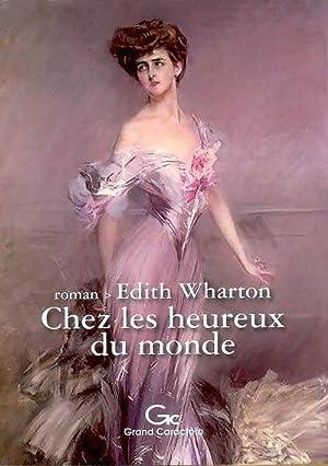 Chez les heureux du monde - Edith: Edith Wharton