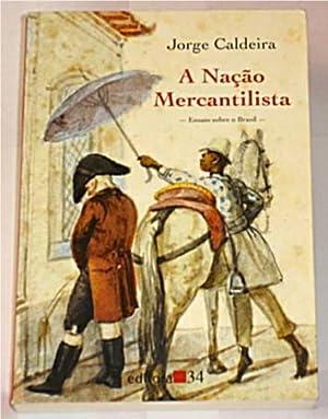 A Nacao Mercantilista: Jorge Caldeira