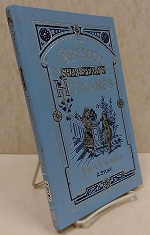 The Girlhood of Shakespeare's Heroines: Crowley, John