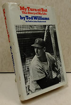 My Turn at Bat: Ted Williams; John