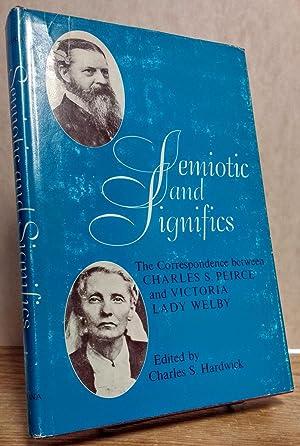 Semiotic & Significs: The Correspondence Between Charles: Charles S. Hardwick