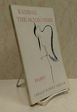 Raising the moon vines: Original haiku in: Vizenor, Gerald Robert