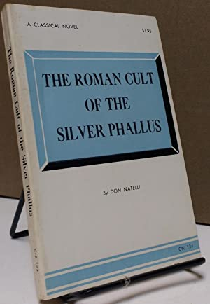 The Roman Cult of the Silver Phallus