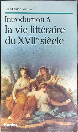 Introduction à la vie littéraire du XVIIe siècle: Jean-Claude Tournand