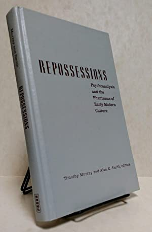 Repossessions: Psychoanalysis and the Phantasms of Early Modern Culture: Murray, Assistant ...