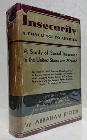 Insecurity: a Challenge to America A Study of Social Insurance in the United States and Abroad: ...