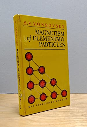 Magnetism of Elementary Particles: Vonsovsky, S. V.