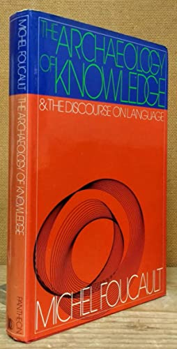 why foucault called his method the archaeology of knowledge