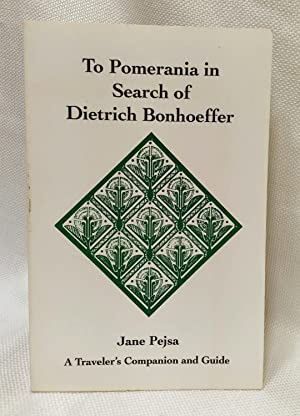 To Pomerania in search of Dietrich Bonhoeffer: A traveler's companion for those who venture east ...