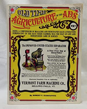 Old-time agriculture in the ads: Being a compendium of magazine and newspaper sales literature, r...