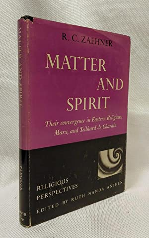 Matter and Spirit: Their Convergence in Eastern Religions, Marx, and Teilhard De Chardin [Religio...