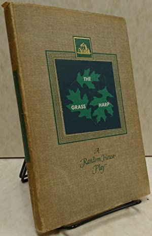 The Grass Harp: A Play: Truman Capote