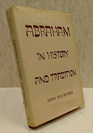 Abraham in History and Tradition: John Van Seters
