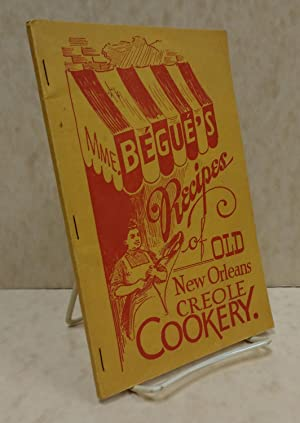 Mme. Begue's Recipes of Old New Orleans: Begue, Mme.