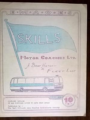 SKILLS MOTOR COACHES LTD. A Brief History and Fleet List.: East Midlands Area Omnibus Enthusiasts ...