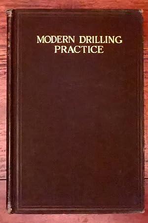Modern Drilling Practice - A Treatise on: Hammond, Edward K: