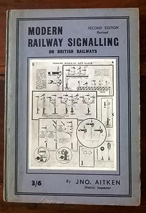 Modern Railway Signalling on British Railways: Aitken, Jno: